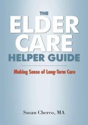 The Elder Care Helper Guide by Susan Cherco