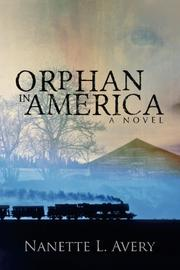 ORPHAN IN AMERICA by Nanette L. Avery