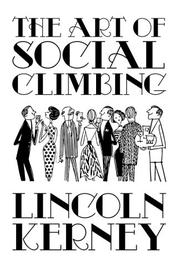 The Art of Social Climbing by Lincoln Kerney