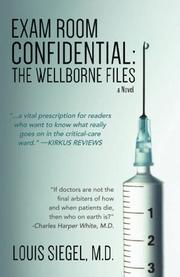 Exam Room Confidential: The Wellborne Files by Louis Siegel