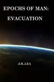 Epochs of Man: Evacuation by J.H. Lea