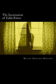 The Incarnation of Edda Ritter by Wayne Edward Hanson