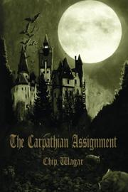 The Carpathian Assignment by Chip Wagar