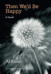 THEN WE'D BE HAPPY by Al  Riske