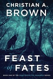 FEAST OF FATES by Christian A. Brown