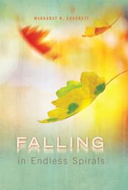 Falling in Endless Spirals by Margaret R. Crockett