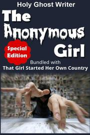 The Anonymous Girl (Special Edition) by Holy Ghost Writer