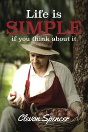 Life is simple, if you think about it. by Clevon Spencer