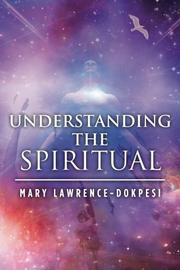 Understanding the Spiritual by Mary Lawrence-Dokpesi