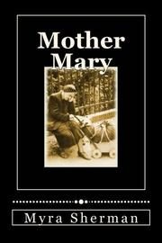 MOTHER MARY by Myra Sherman