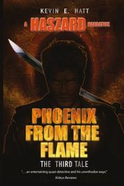 Phoenix From The Flame by Kevin E. Hatt