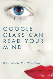 Google Glass Can Read Your Mind by Jack M Wedam