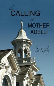 THE CALLING OF MOTHER ADELLI by Zoe Keithley