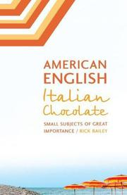 AMERICAN ENGLISH, ITALIAN CHOCOLATE by Rick  Bailey