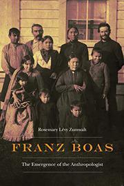 FRANZ BOAS by Rosemary Lévy Zumwalt