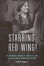 STARRING RED WING! by Linda M. Waggoner