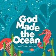 GOD MADE THE OCEAN  by Sarah Jean Collins