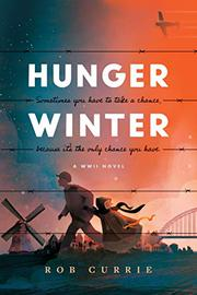 HUNGER WINTER by Rob Currie