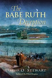 THE BABE RUTH DECEPTION  by David O. Stewart