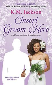 INSERT GROOM HERE by K.M.  Jackson