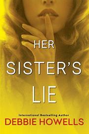 HER SISTER'S LIE by Debbie Howells