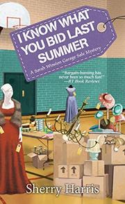 I KNOW WHAT YOU BID LAST SUMMER  by Sherry Harris