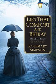LIES THAT COMFORT AND BETRAY  by Rosemary Simpson