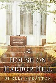 THE HOUSE ON HARBOR HILL by Shelly Stratton