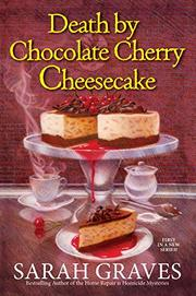 DEATH BY CHOCOLATE CHERRY CHEESECAKE  by Sarah Graves