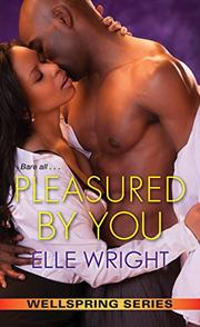 PLEASURED BY YOU by Elle Wright