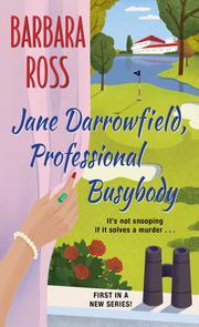 JANE DARROWFIELD, PROFESSIONAL BUSYBODY by Barbara Ross