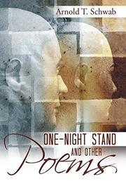 ONE NIGHT STAND AND OTHER POEMS by Arnold T. Schwab