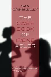 THE CASE BOOK OF IRENE ADLER by San Cassimally