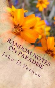 RANDOM NOTES ON PARADISE by John D Vernon