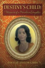 Destiny's Child: Memoirs of a Preacher's Daughter by Jewelle Taylor Gibbs