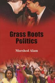 GRASS ROOTS POLITICS by Morshed Alam