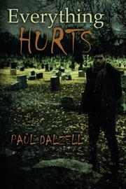 EVERYTHING HURTS by Paul Dalzell
