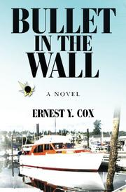 Bullet in the Wall by Ernest Y. Cox