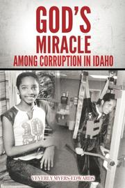 GOD'S MIRACLE AMONG CORRUPTION IN IDAHO by Veverly  Myers-Edwards