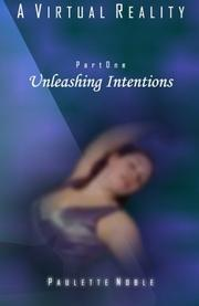 Unleashing Intentions by Paulette Noble