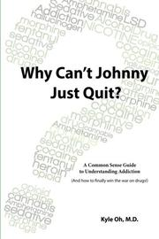 Why Can't Johnny Just Quit? by Kyle Oh