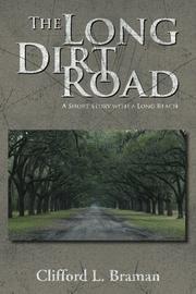 THE LONG DIRT ROAD by Clifford L Braman