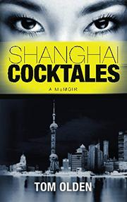 Shanghai Cocktales by Tom Olden