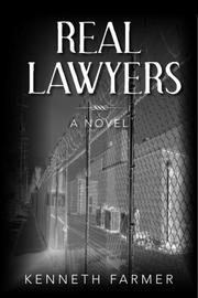 REAL LAWYERS by Kenneth Farmer