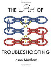 The Art Of Troubleshooting by Jason Maxham
