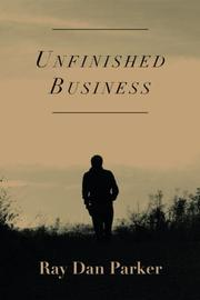 Unfinished Business by Ray Dan Parker