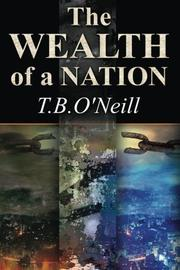 THE WEALTH OF A NATION by T.B. O'Neill