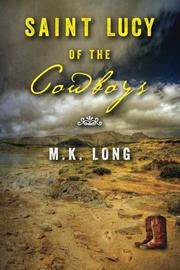 Saint Lucy of the Cowboys by M. K. Long