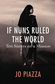 IF NUNS RULED THE WORLD by Jo Piazza