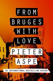 FROM BRUGES WITH LOVE by Pieter Aspe